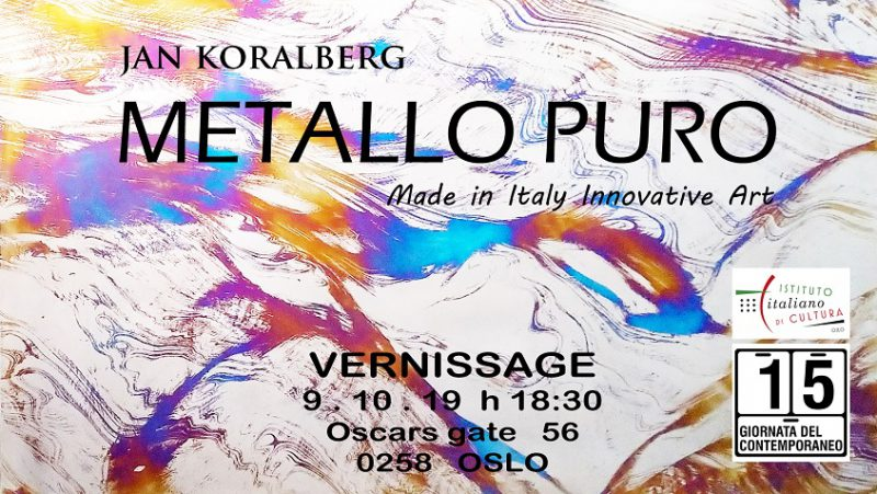 IIC OSLO ISTITUTO ITALIANO DI CULTURA OSLO JAN KORALBERG METALLO PURO JUST PURE METAL
